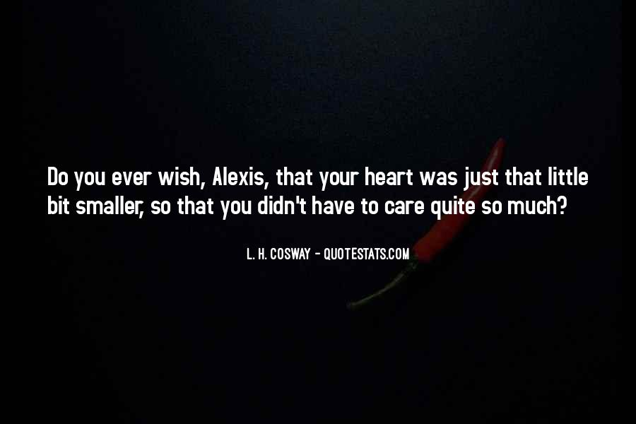 Do You Ever Wish Quotes #1290734
