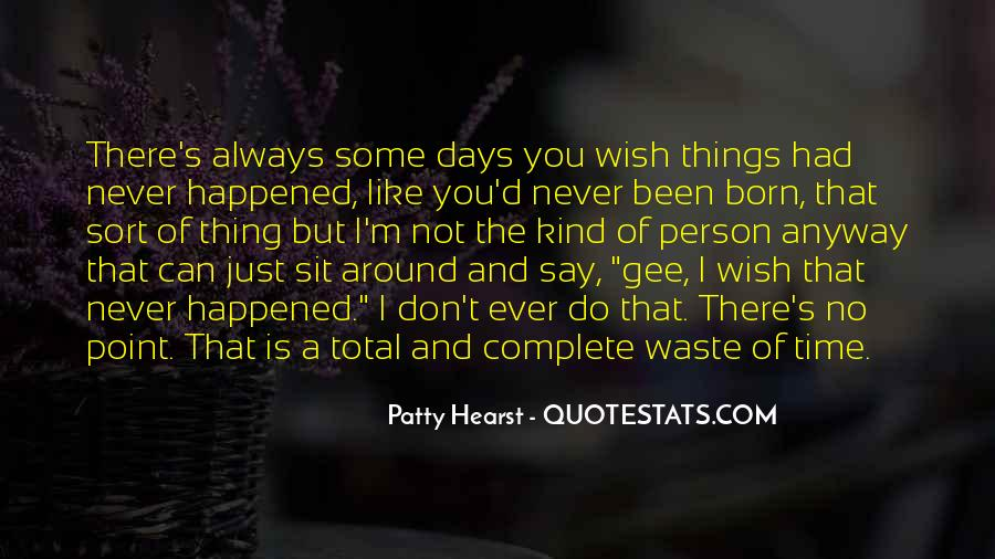 Do You Ever Wish Quotes #933517