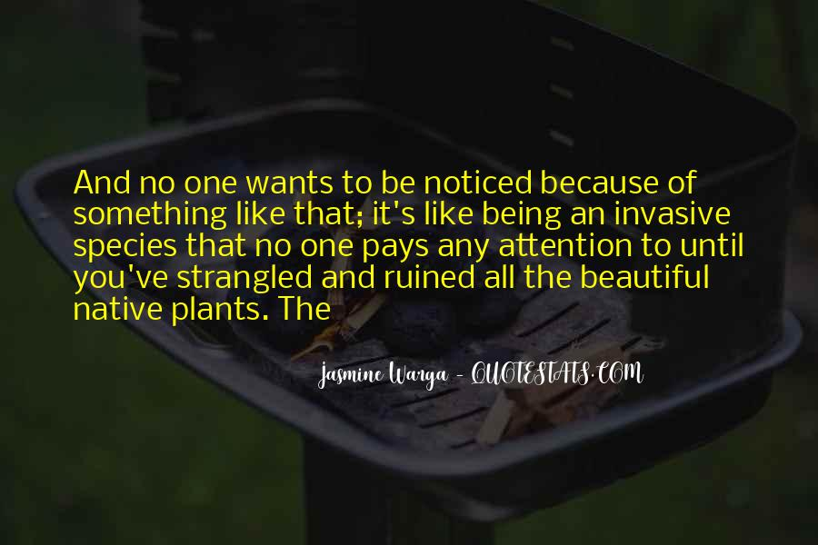 Quotes About Invasive Plants #640374
