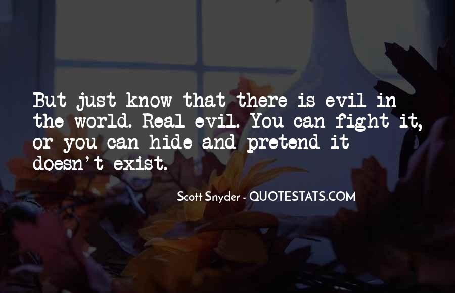 Does Evil Exist Quotes #30670