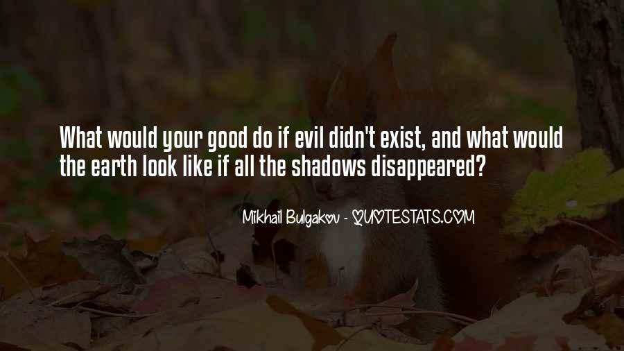 Does Evil Exist Quotes #853418