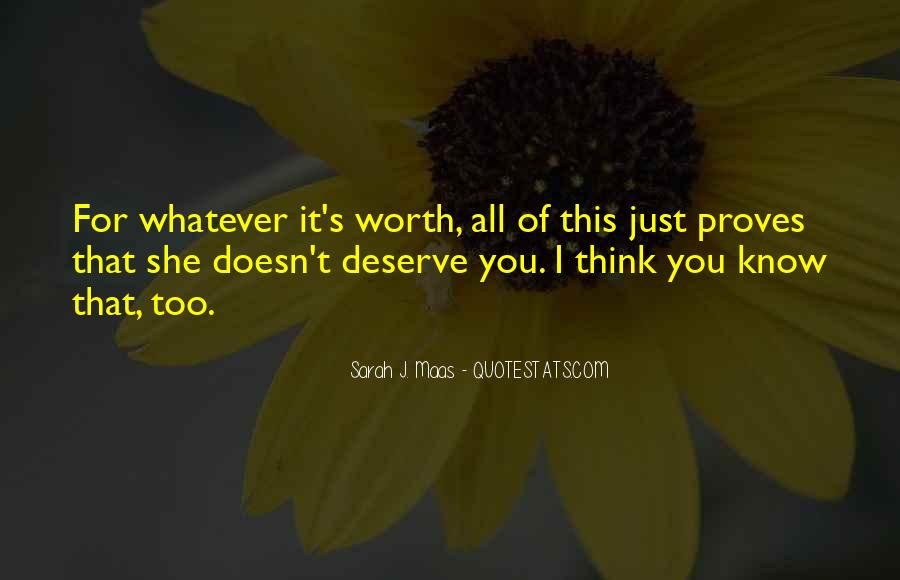Doesn't Deserve You Quotes #1053289