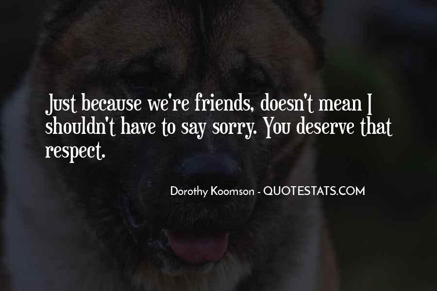Doesn't Deserve You Quotes #1074416