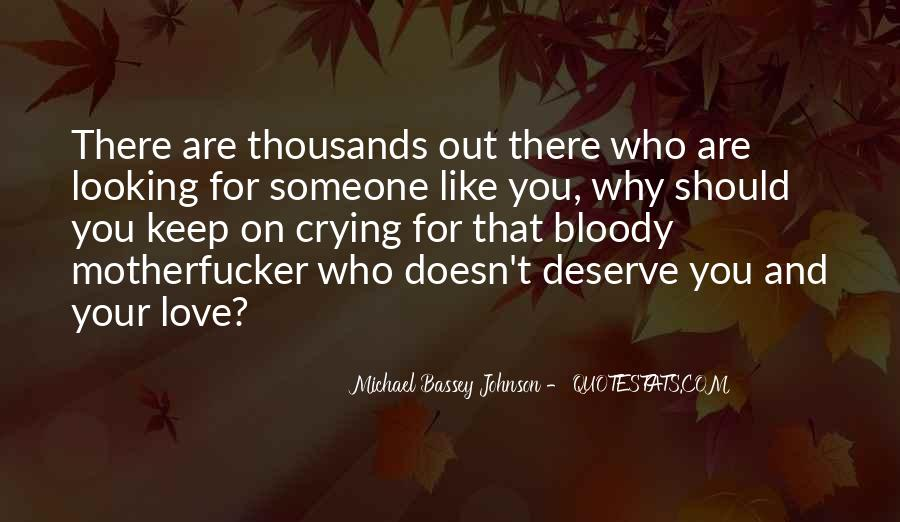 Doesn't Deserve You Quotes #107530