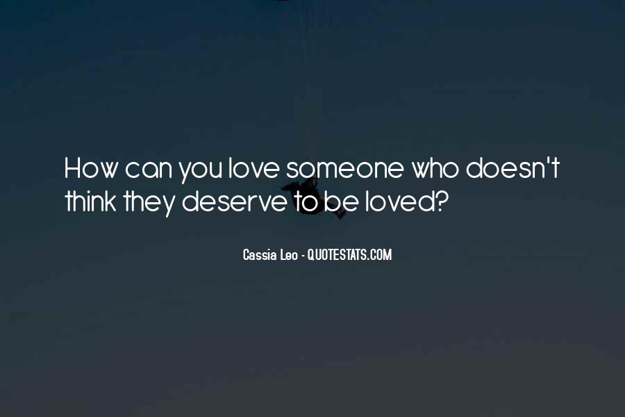 Doesn't Deserve You Quotes #1091936