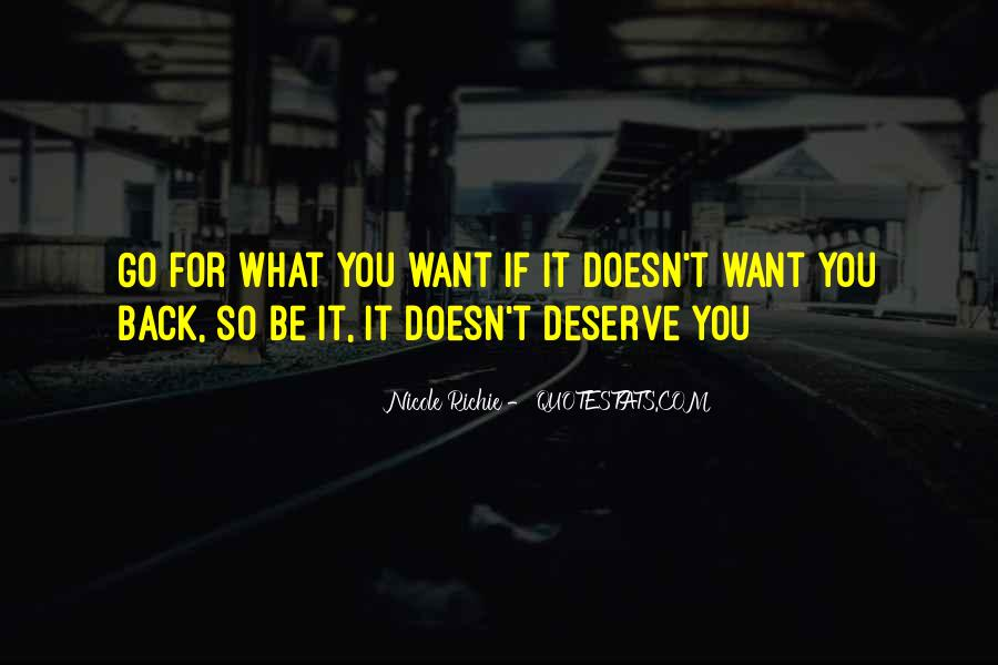 Doesn't Deserve You Quotes #1617319