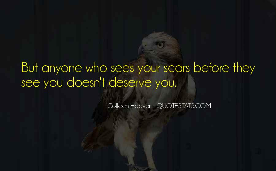 Doesn't Deserve You Quotes #777409