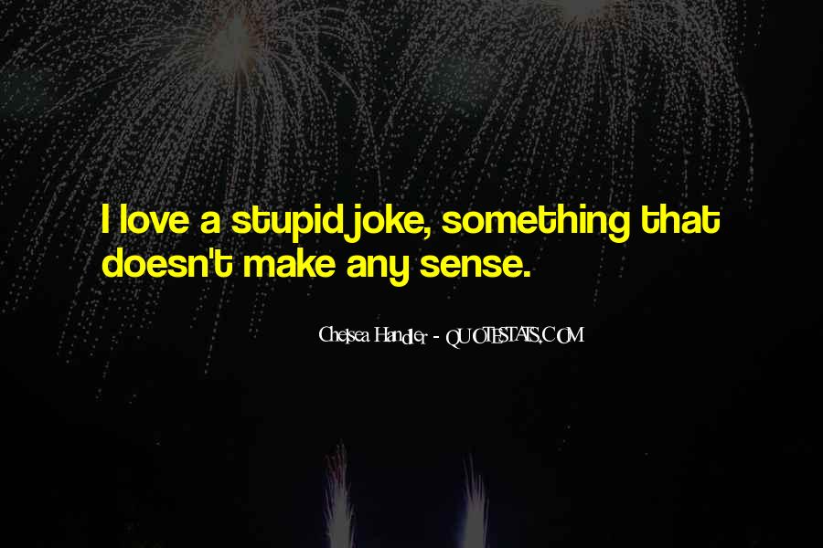 Doesn't Make Sense Quotes #549969