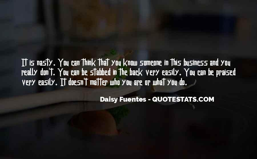 Doesn't Matter What You Do Quotes #1041168