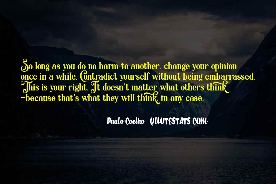Doesn't Matter What You Do Quotes #104699