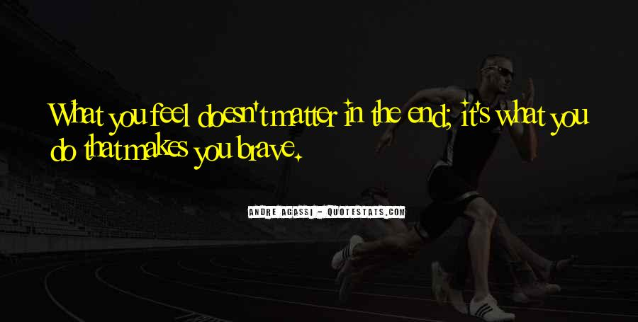Doesn't Matter What You Do Quotes #136863