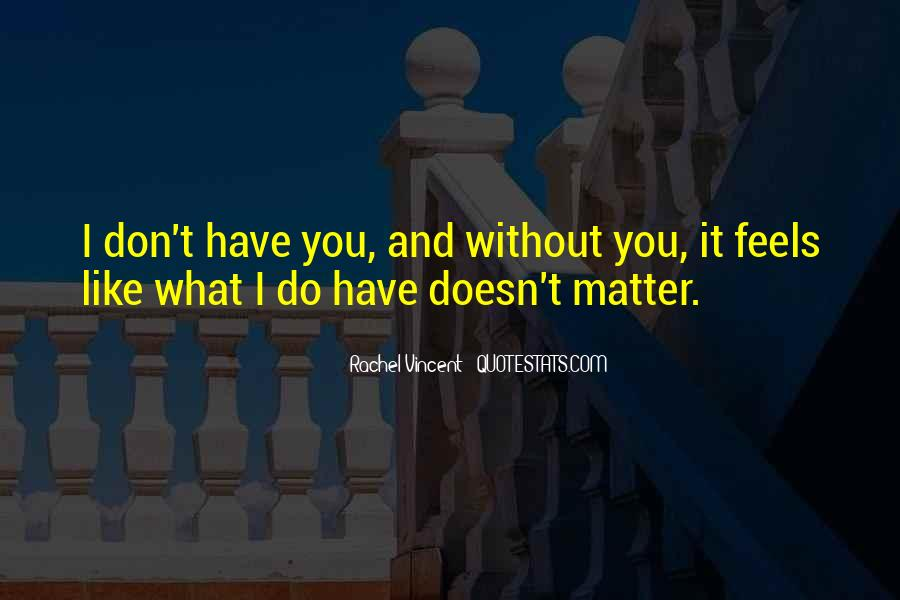 Doesn't Matter What You Do Quotes #137963