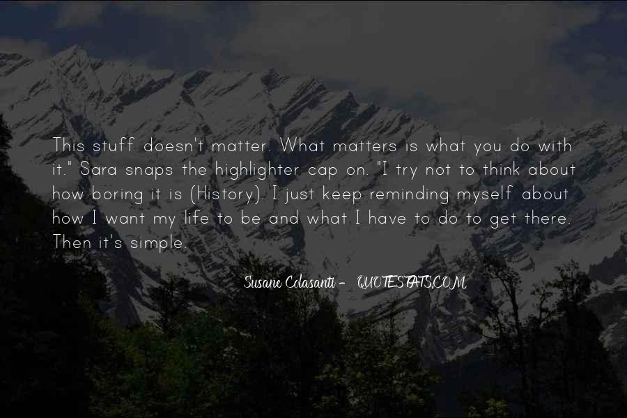 Doesn't Matter What You Do Quotes #1618830