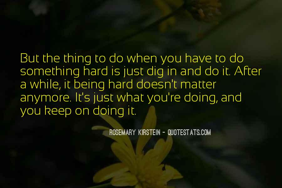 Doesn't Matter What You Do Quotes #286181