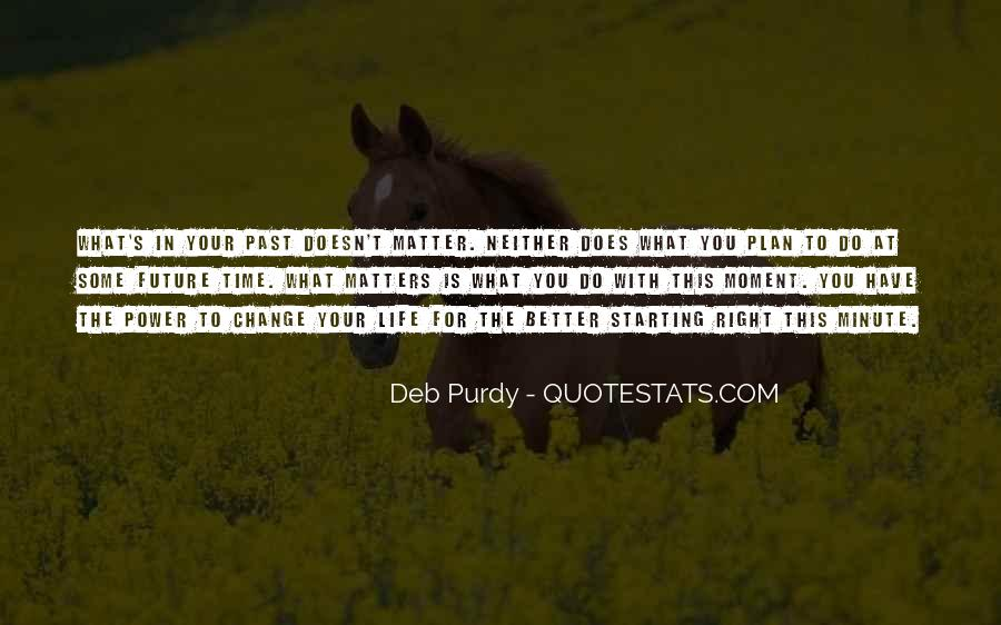 Doesn't Matter What You Do Quotes #296044