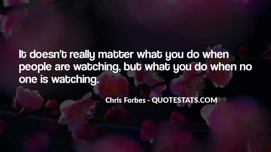 Doesn't Matter What You Do Quotes #388486