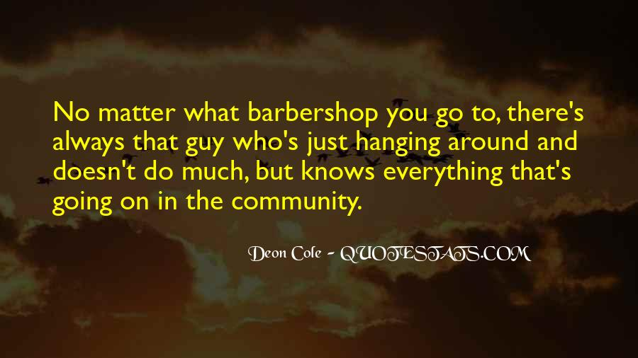 Doesn't Matter What You Do Quotes #501513