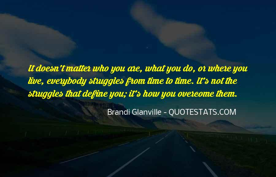 Doesn't Matter What You Do Quotes #530567