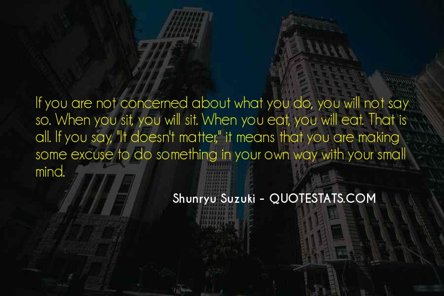 Doesn't Matter What You Do Quotes #534261
