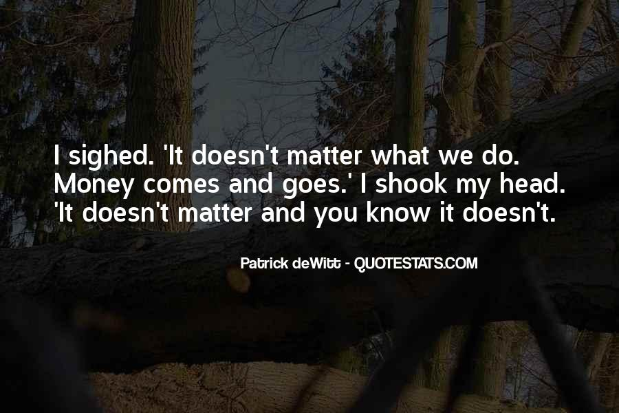 Doesn't Matter What You Do Quotes #56068
