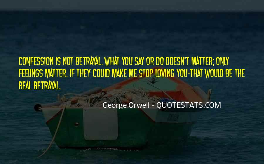 Doesn't Matter What You Do Quotes #771395