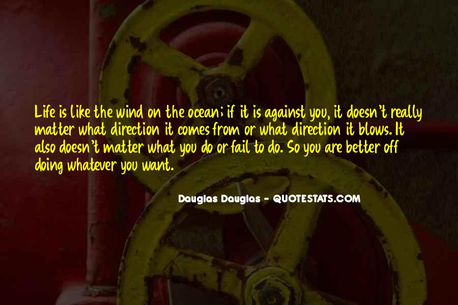 Doesn't Matter What You Do Quotes #888697