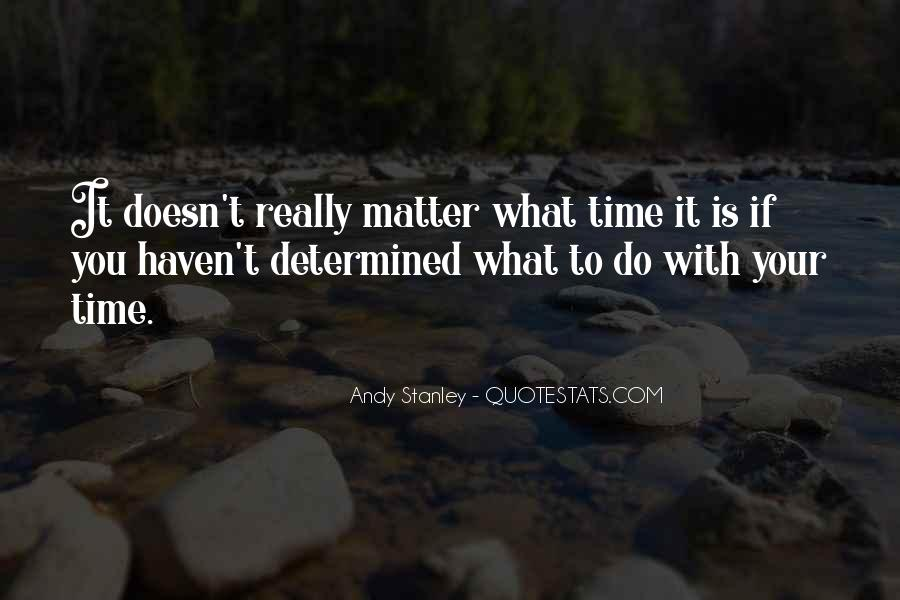 Doesn't Matter What You Do Quotes #929878