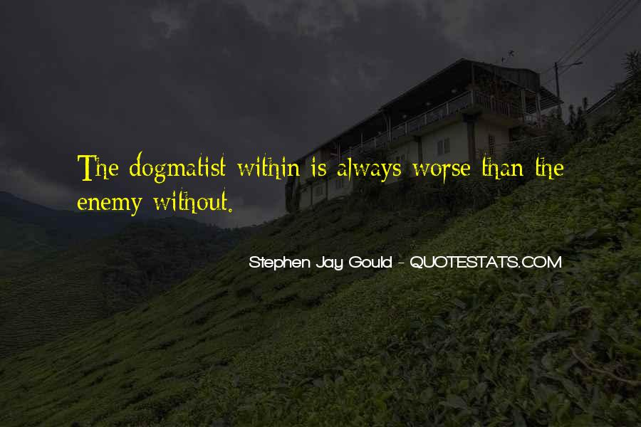 Dogmatist Quotes #457249