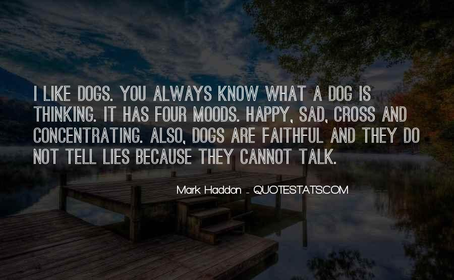 Dogs Know When You're Sad Quotes #331598