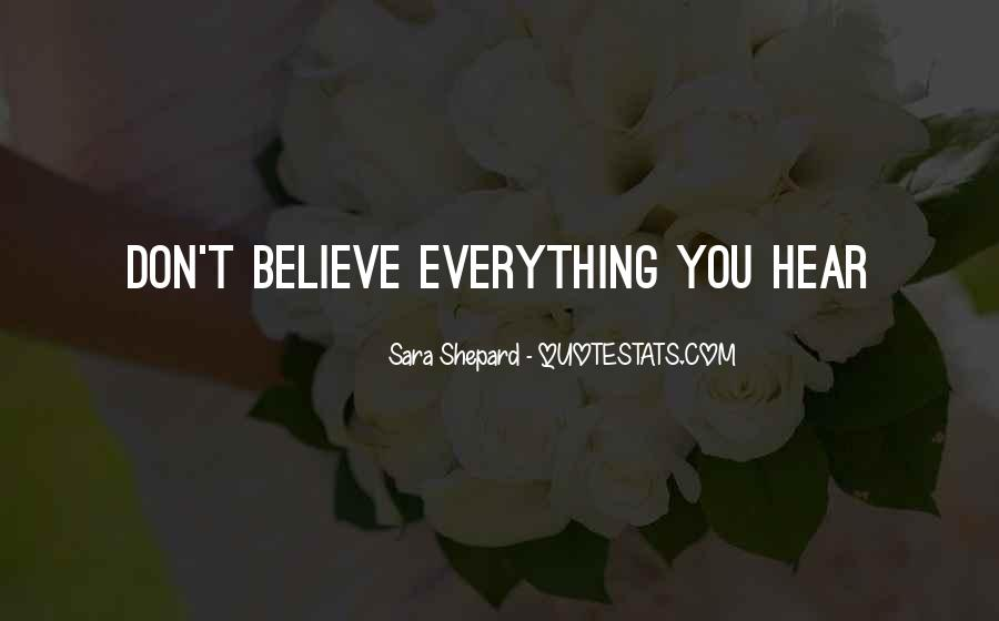 Don Believe Everything You Hear Quotes #899013