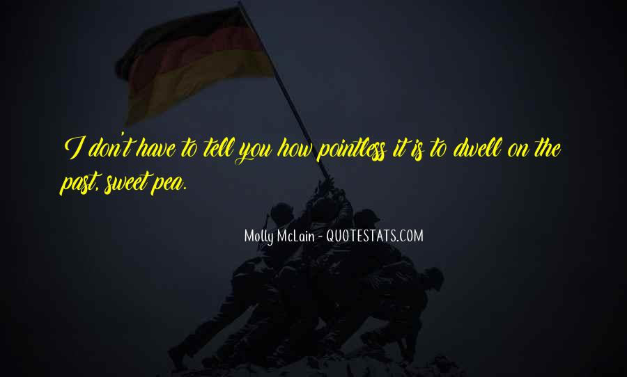 Don Dwell On The Past Quotes #1316139