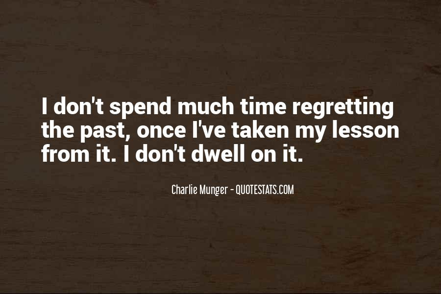 Don Dwell On The Past Quotes #1336950