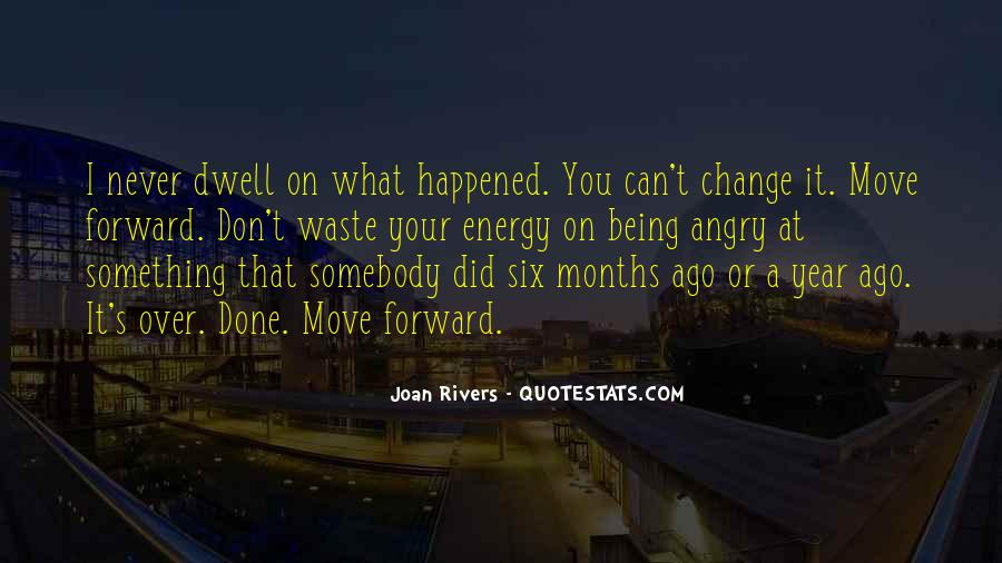 Don Dwell On The Past Quotes #139979