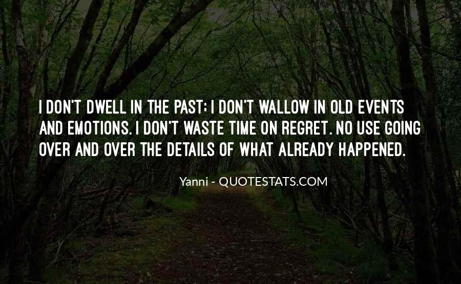 Don Dwell On The Past Quotes #1520524