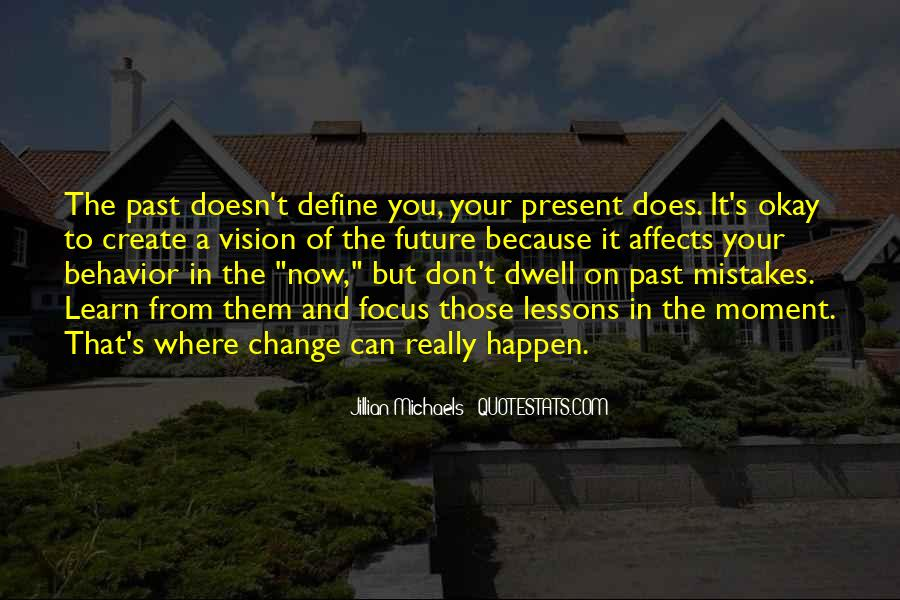 Don Dwell On The Past Quotes #438021