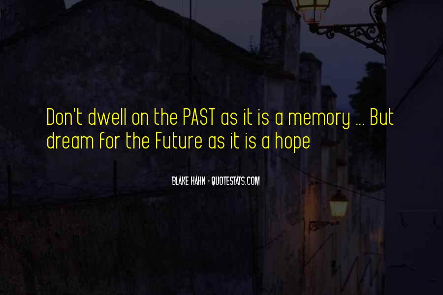 Don Dwell On The Past Quotes #456255