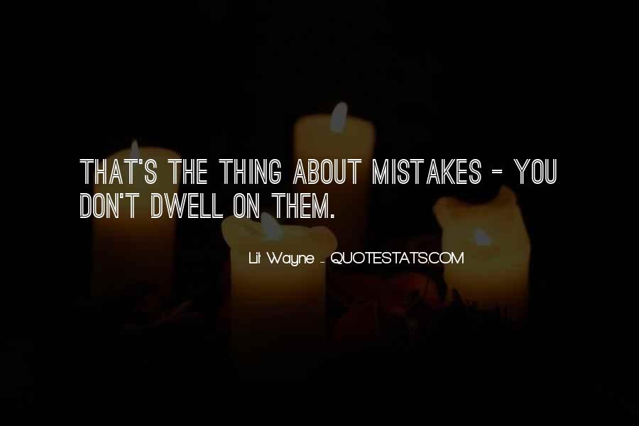 Don Dwell On The Past Quotes #485936