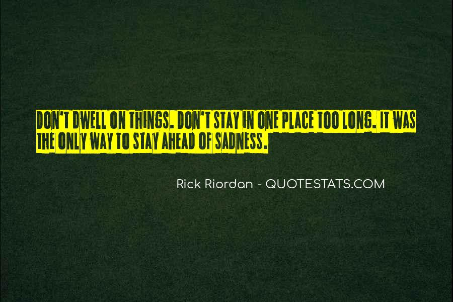 Don Dwell On The Past Quotes #518131
