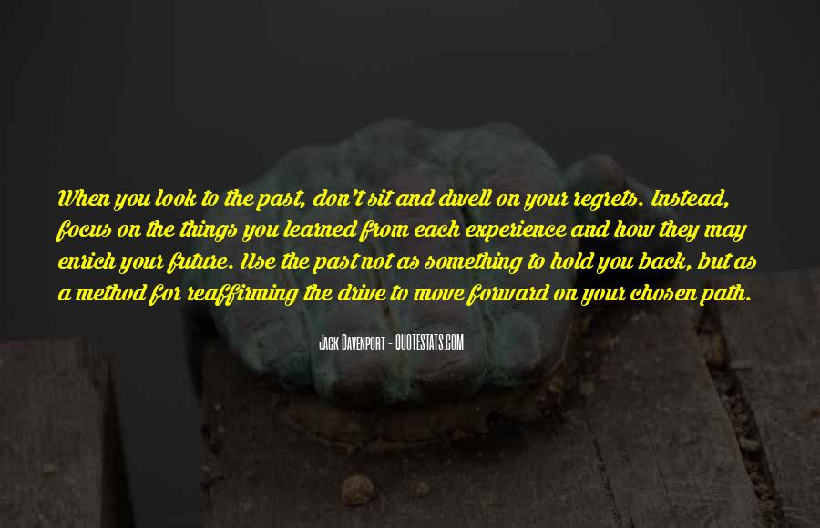 Don Dwell On The Past Quotes #542265