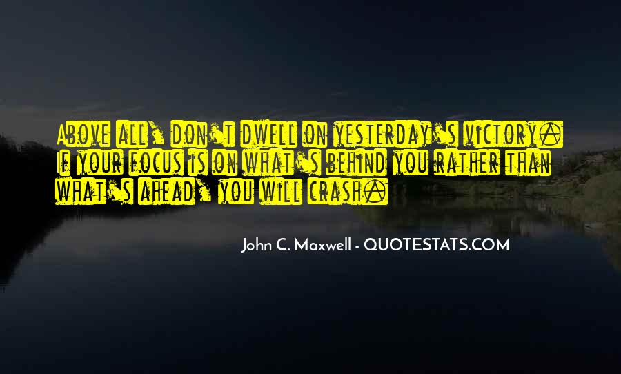 Don Dwell On The Past Quotes #685169