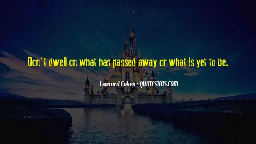 Don Dwell On The Past Quotes #747987