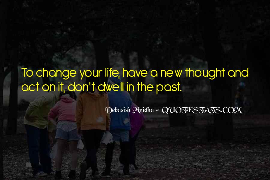 Don Dwell On The Past Quotes #849405
