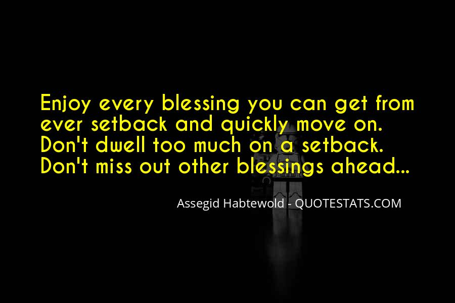 Don Dwell On The Past Quotes #960089