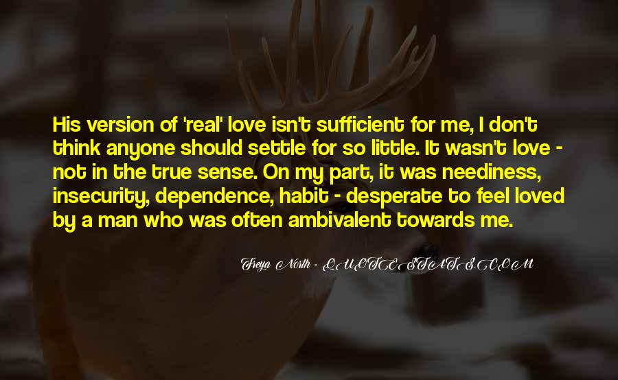 Don Feel Loved Quotes #1011080