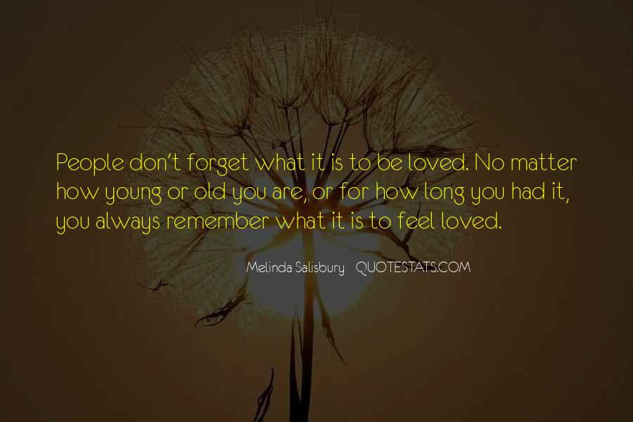 Don Feel Loved Quotes #1360958