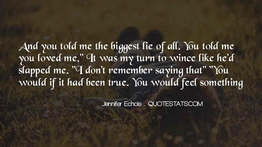 Don Feel Loved Quotes #1371997