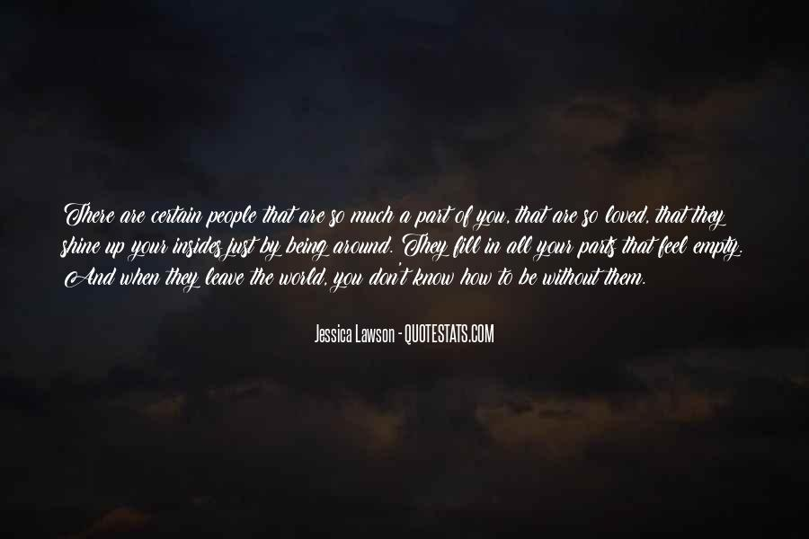 Don Feel Loved Quotes #1506957