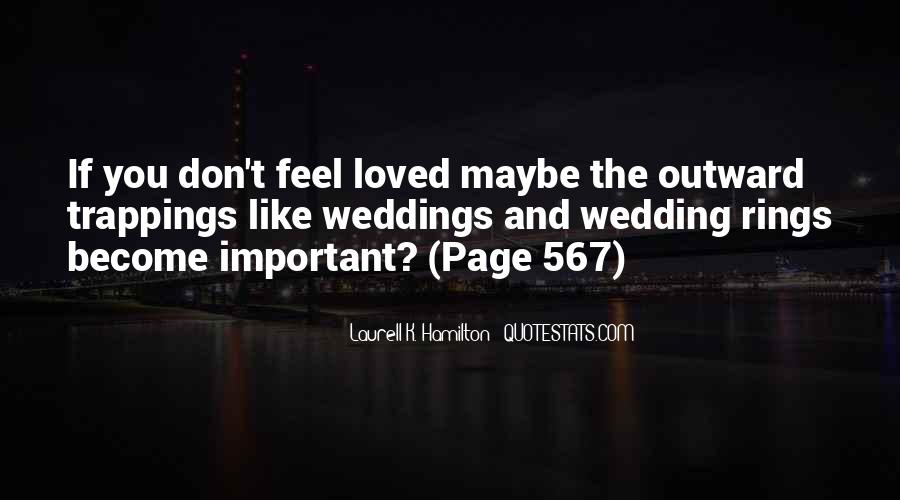 Don Feel Loved Quotes #1830631