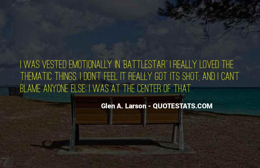 Don Feel Loved Quotes #1850878