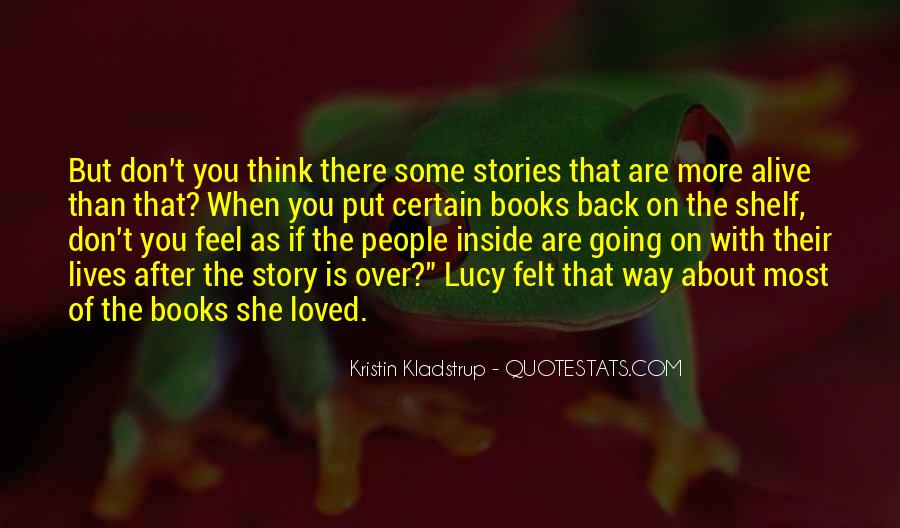 Don Feel Loved Quotes #1851528